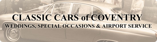 Classic Cars of Coventry - Weddings, special occasions & airport service
